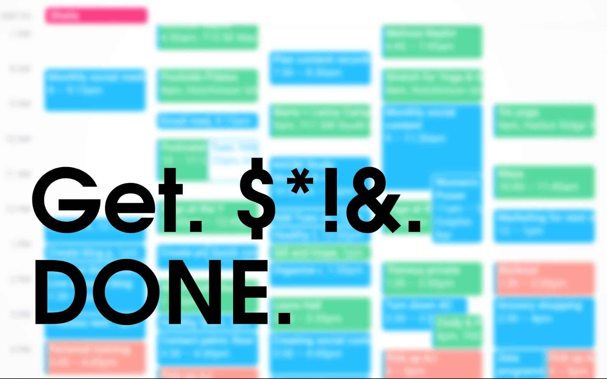 How to organize your life to get $*!# done